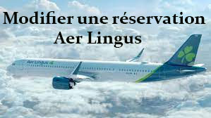 Modifier ou annuler une réservation Aer Lingus